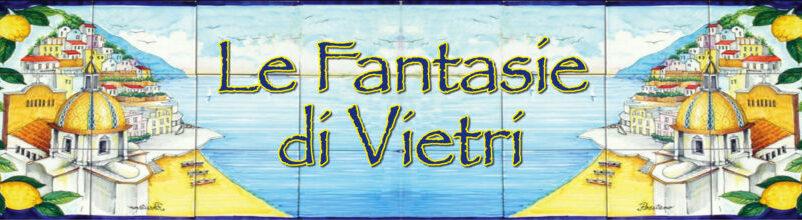 Le Fantasie di Vietri